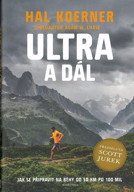 Náhled Ultra a dál - Jak se připravit na běhy od 50 km po 100 mil a dál