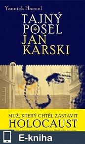 Tajný posel Jan Karski (E-KNIHA)