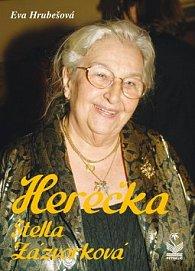 Herečka Stella Zázvorková