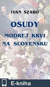 Osudy modrej krvi na Slovensku (E-KNIHA)