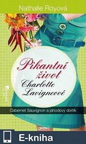 Pikantní život Charlotte Lavigneové: Cabernet sauvignon a jahodový dortík (E-KNIHA)