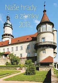 Kalendář nástěnný 2013 - Naše hrady a zámky