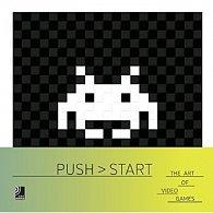 Push > Start - The Art of Video Games (+ vinyl)