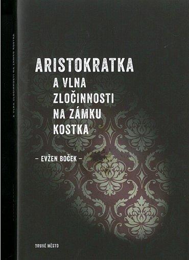 Náhled Aristokratka a vlna zločinnosti na zámku Kostka
