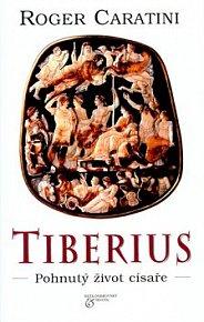 Tiberius Pohnutý život císaře