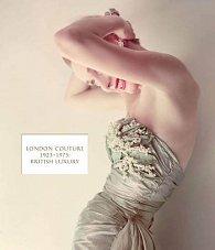 London Couture: British Luxury 1923-1975