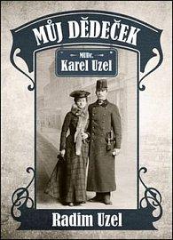 Můj dědeček MUDr. Karel Uzel