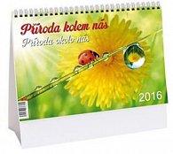 Kalendář stolní 2016 - Příroda kolem nás