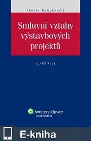 Smluvní vztahy výstavbových projektů (E-KNIHA)