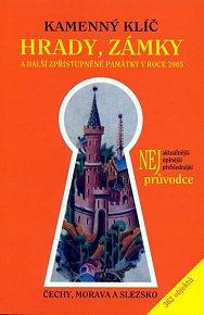 Kamenný klíč: Hrady, zámky a další zpřístupněné památky v roce 2005 - Čechy, Morava, Slezko (362 objektů) - 9. vydání