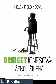Bridget Jonesová: láskou šílená (E-KNIHA)