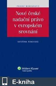 Nové české nadační právo v evropském srovnání (E-KNIHA)