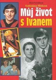Můj život s Ivanem Hlinkou