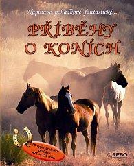 Příběhy o koních - Napínavé, pohádkové, fantastické...