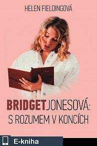 Bridget Jonesová: S rozumem v koncích (E-KNIHA)