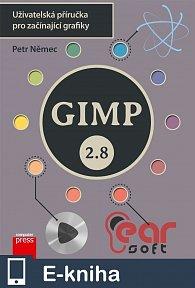 GIMP 2.8 - Uživatelská příručka pro začínající grafiky (E-KNIHA)