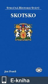 Skotsko - Stručná historie států (E-KNIHA)