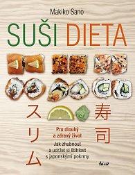 Suši dieta - Pro dlouhý a zdravý život; Jak zhubnout a udržet si štíhlost s japonskými pokrmy