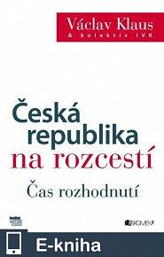 Václav Klaus – Česká republika na rozcestí – Čas rozhodnutí (E-KNIHA)
