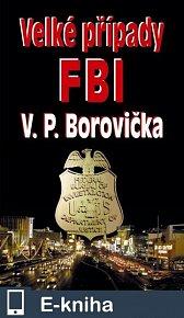 Velké případy FBI (E-KNIHA)