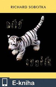 Bílý tygřík (E-KNIHA)