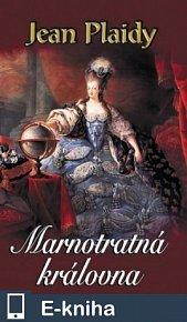 Marnotratná královna (E-KNIHA)