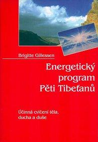 Energetický program Pěti Tibeťanů - Účinná cvičení těla, ducha a duše