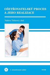 Ošetřovatelský proces a jeho realizace