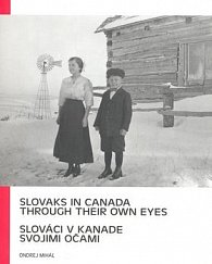 Slováci v Kanade svojimi očami