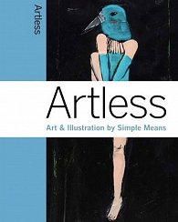 Artless: Art & Illustration by Simple Means (bazar)