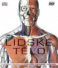 Lidské tělo - Ilustrovaný průvodce jeho strukturou, fungováním a poruchami (+ DVD)