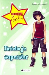 Rockerka Sadie - Brácha je superstar