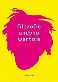 Filozofie Andyho Warhola, od A k B a zase zpět