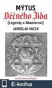 Mýtus věčného Žida (Legendy o Ahasverovi) (E-KNIHA)
