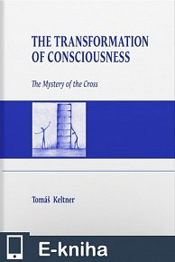 The Transformation of Consciousness - The Mystery of the Cross (E-KNIHA)