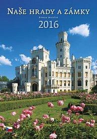 Kalendář nástěnný 2016 - Naše hrady a zámky