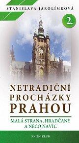 Netradiční procházky Prahou II- Malá Strana, Hradčany a něco navíc