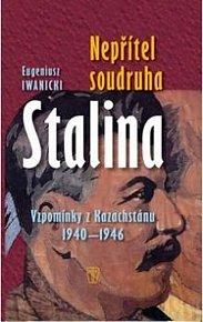 Nepřítel soudruha Stalina - Vzpomínky z Kazachstánu 1940-1946
