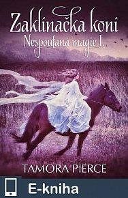 Nespoutaná magie 1 - Zaklínačka koní (E-KNIHA)