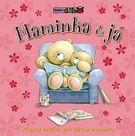 Maminka & já - Hřejivá knížka pro děti a