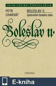 Boleslav II. Sjednotitel českého státu (E-KNIHA)