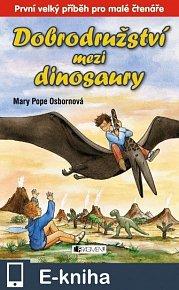 Dobrodružství mezi dinosaury (E-KNIHA)