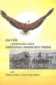 Jak Češi v předminulém století osídlovali americkou prérii