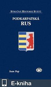 Podkarpatská Rus - Stručná historie států (E-KNIHA)