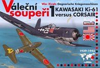 Váleční soupeři 1 Kawasaki Ki-61 versus Corsair