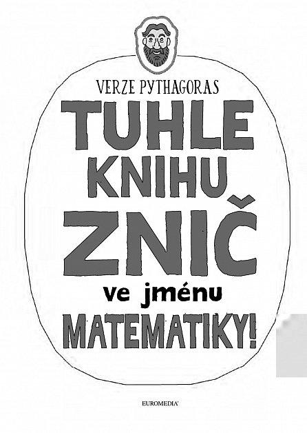 Náhled Tuhle knihu znič ve jménu matematiky: Verze Pythagoras