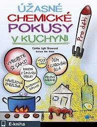 Úžasné chemické pokusy v kuchyni (E-KNIHA)