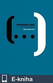Interpretace textů : (nejen) ke státní maturitě (E-KNIHA)