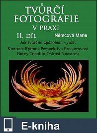 Tvůrčí fotografie v praxi II. díl (E-KNIHA)