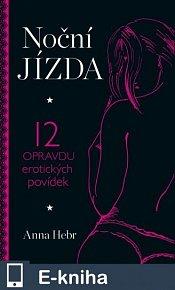 Noční jízda aneb 12 opravdu erotických povídek (E-KNIHA)